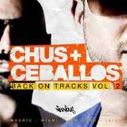 Chus & Ceballos, Vol. 2-Back On Tracks (CD)
