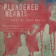 Jorge Martin, Plundered Hearts (CD)
