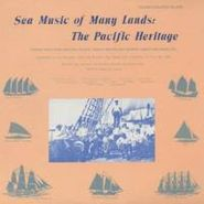 Various Artists, Sea Music of Many Lands: The Pacific Heritage (CD)