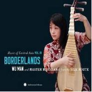 Various Artists, Music of Central Asia Vol. 10: Borderlands (CD)