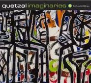 Quetzal, Imaginaries (CD)