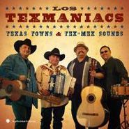 Los Texmaniacs, Texas Towns & Tex-Mex Sounds (CD)