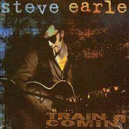 Steve Earle, Train a Comin'