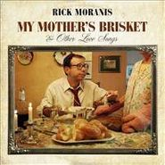 Rick Moranis, My Mother's Brisket & Other Love Songs (CD)