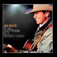 Jon Wolfe, It All Happened In A Honky Tonk (CD)