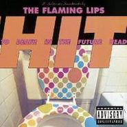 The Flaming Lips, Hit To Death In The Future Head (LP)
