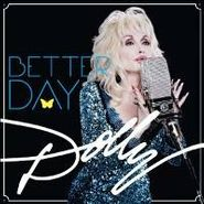 Dolly Parton, Better Day (CD)