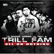 Lil' Boosie, Trill Fam: All Or Nothing (CD)