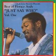 Horace Andy, VOL. 1-BEST OF HORACE ANDY (JUST SAY WHO)  (LP)