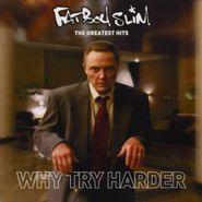 Fatboy Slim, Greatest Hits: Why Try Harder (CD)