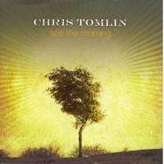 Chris Tomlin, See The Morning (CD)