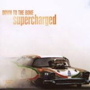 Down To The Bone, Supercharged (CD)