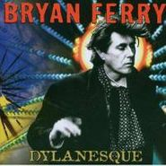 Bryan Ferry, Dylanesque (CD)