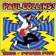Paul Collins, King Of Power Pop! (CD)