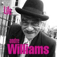 Andre Williams, Life (CD)