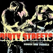 Dirty Streets, Rough And Tumble (CD)