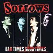 Sorrows, Bad Times Good Times (CD)