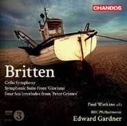 Benjamin Britten, Britten: Cello Symphony / Symphonic Suite from Gloriana / Four Sea Interludes from Peter Grimes (CD)