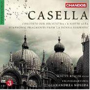Alfredo Casella, Casella: Concerto For Orchestra / A Notte Alta / Fragments Symphoniques De La Donna Serpente (CD)