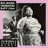 Big Mama Thornton, Ball N' Chain (CD)