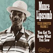 Mance Lipscomb, You Got To Reap What You Sow (CD)
