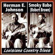 Smoky Babe, Louisiana Country Blues (CD)