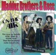 The Maddox Brothers & Rose, On the Air: The 1940's (CD)