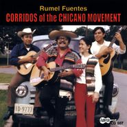 Rumel Fuentes, Corridos Of The Chicano Moveme (CD)