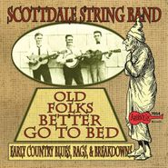 Scottdale String Band, Old Folks Better Go To Bed: Early Country Blues, Rags And Breakdowns (CD)