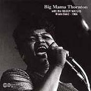 Big Mama Thornton, With the Muddy Waters Blues Band 1966 (CD)