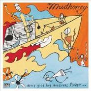 Mudhoney, Every Good Boy Deserves Fudge (LP)