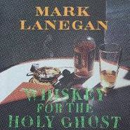 Mark Lanegan, Whiskey For The Holy Ghost (CD)
