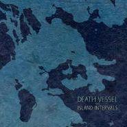 Death Vessel, Island Intervals (LP)