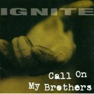 Ignite, Call On My Brothers (LP)