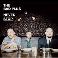 The Bad Plus, Never Stop (CD)
