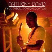 Anthony David, Location Location Location (CD)