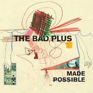 The Bad Plus, Made Possible (CD)