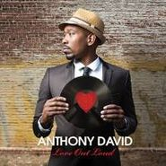 Anthony David, Love Out Loud (CD)