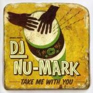 DJ Nu-Mark, Take Me With You (CD)