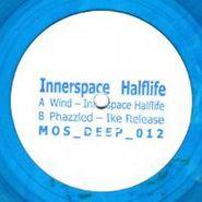"""Innerspace Halflife, Wind (10"""")"""