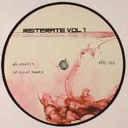 """Reiterate, Vol. 1-Reiterate Edits (12"""")"""