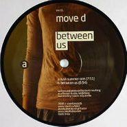 """Move D, Between Us (12"""")"""