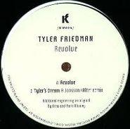 """Tyler Friedman, Revolve (12"""")"""