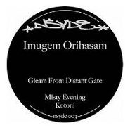 "Imugem Orihasam, Gleam From Distant Gate (12"")"