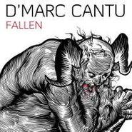D'Marc Cantu, Fallen (LP)