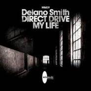"Delano Smith, Direct Drive / My Life (12"")"