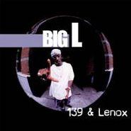 Big L, 139 & Lenox (LP)