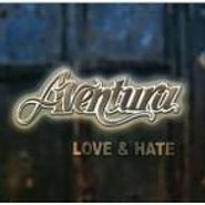 Aventura, Love & Hate (CD)