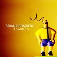 Brian Bromberg, It Is What It Is (CD)