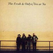 "The Fresh & Onlys, Yes Or No (7"")"